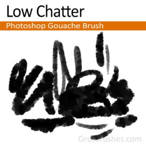 Low Chatter - Photoshop Gouache Brush