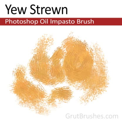 Yew Strewn - Photoshop Impasto Oil Brush