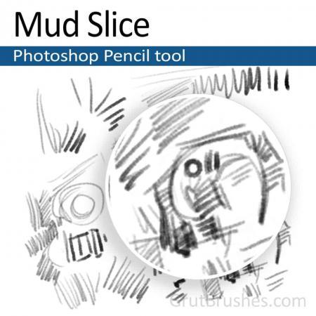Mud Slice - Photoshop Pencil